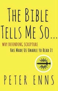 The Bible Tells Me So by Peter Enns